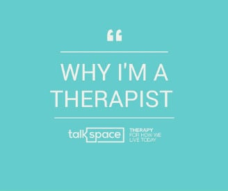 why people become therapists talkspace