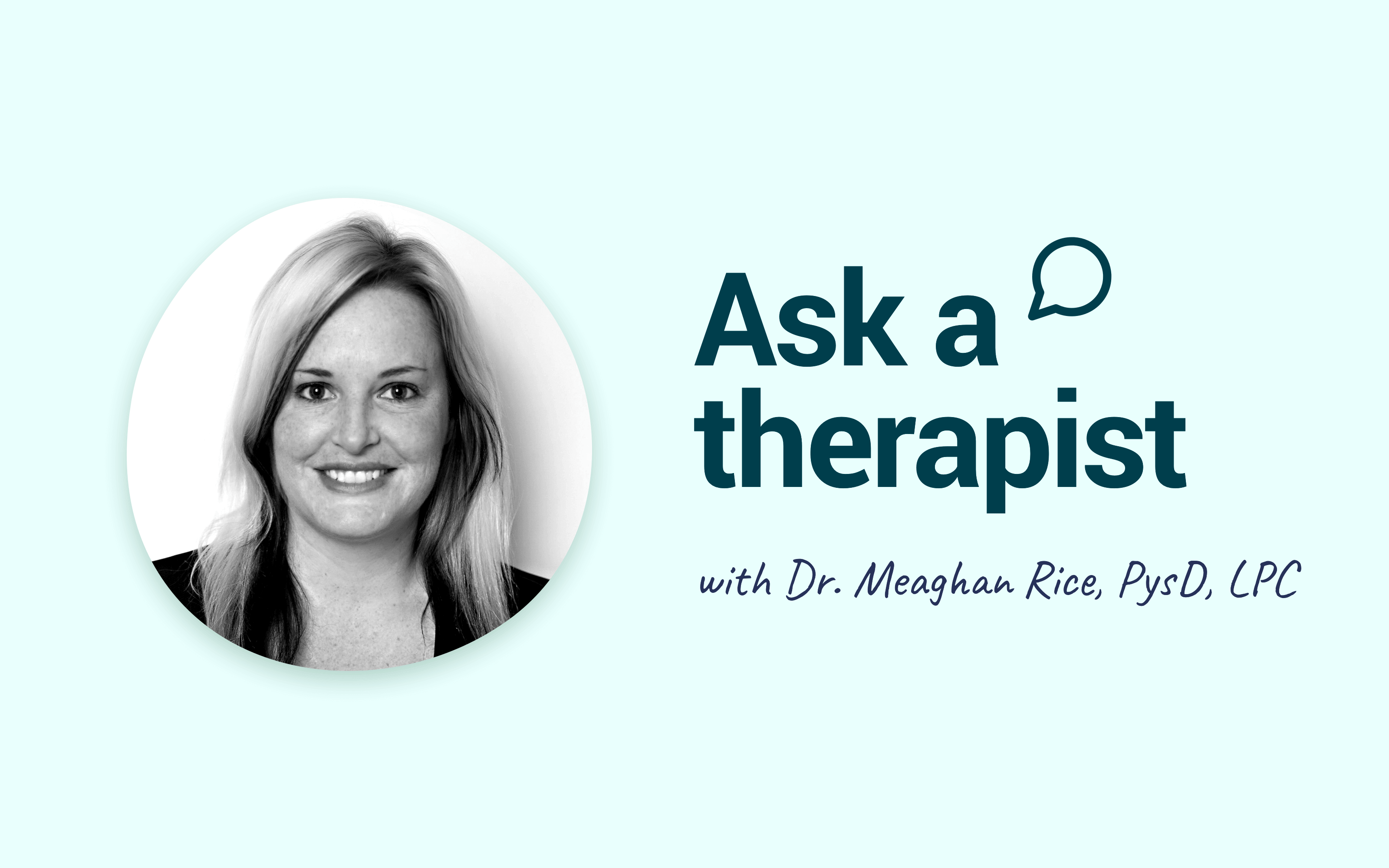 Meaghan Rice Ask a Therapist